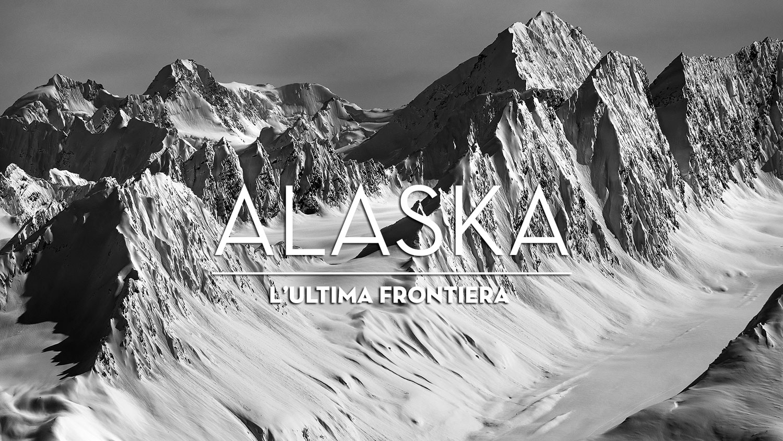 Alaska, l'ultima frontiera